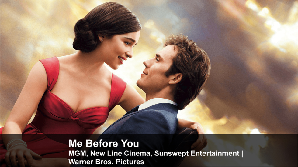 Me Before You | MGM, New Line Cinema, Sunswept Entertainment | Warner Bros. Pictures